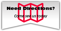 Need Directions Come see us today