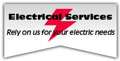 Electrical Services - Rely on us for your electric needs